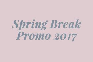 Spring Break Promo 2017